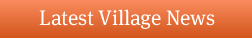 Latest Village News